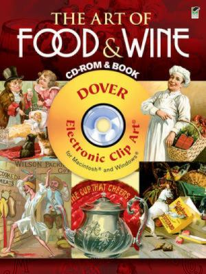 The Art of Food and Wine CD-ROM and Book (Electronic Clip Art)