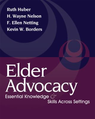 Elder Advocacy Essential Knowledge and Skills Across Settings