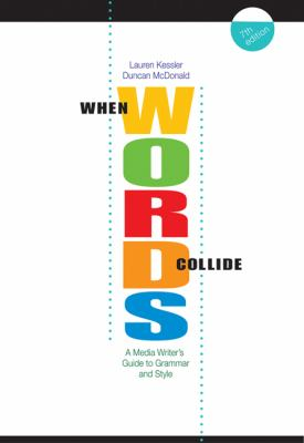 When Words Collide A Media Writer's Guide to Grammar and Style