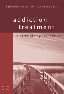 Addiction Treatment A Strengths Perspective