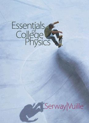 Essentials of College Physics (with CengageNOW 2-Semester and Personal Tutor Printed Access Card) (Available 2010 Titles Enhanced Web Assign)
