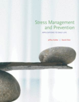 Stress Management and Prevention: Applications to Daily Life (with Activities Manual and Premium Web Site, DVD Printed Access Card)