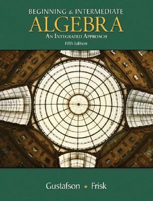 Beginning And Intermediate Algebra An Integrated Approach