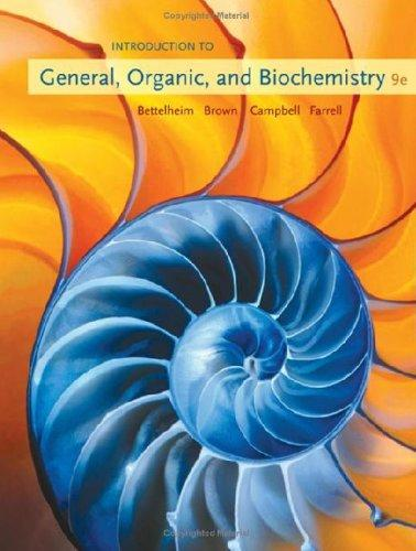 Student Solutions Manual for Bettelheim/Brown/Campbell/Farrell's Introduction to General, Organic and Biochemistry, 9th