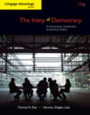 Irony of Democracy: Uncommon Intro to American Politics