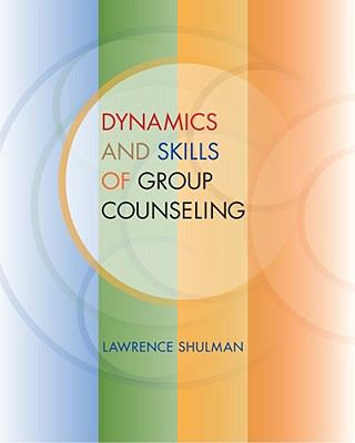 Dynamics and Skills of Group Counseling (SW 393R 26- Theories and Methods of Group Intervention)