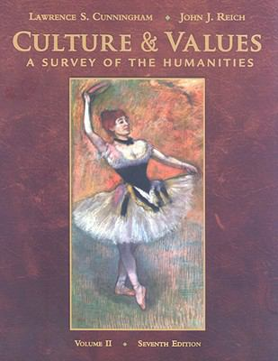 Culture and Values: A Survey of the Humanities with Readings, Vol. 2