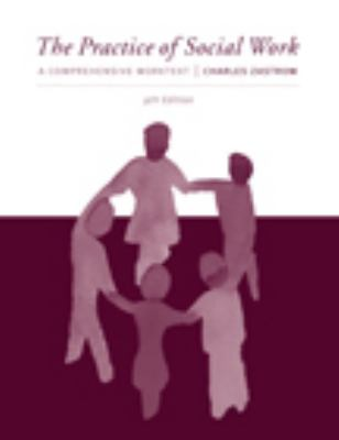 The Practice of Social Work: A Comprehensive Worktext