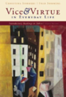 Vice and Virtue in Everyday Life: Introductory Readings in Ethics