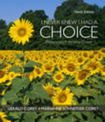 I Never Knew I Had A Choice: Explorations in Personal Growth 9th (nineth) edition