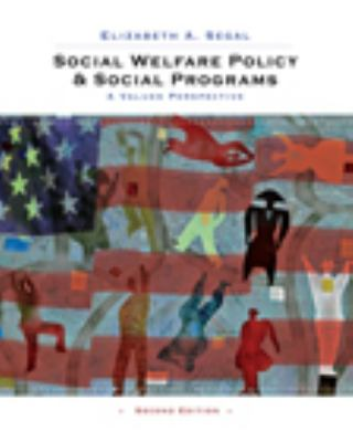Social Welfare Policy and Social Programs: A Values Perspective