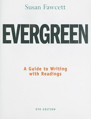 Evergreen: A Guide to Writing with Readings (Basic Writing)