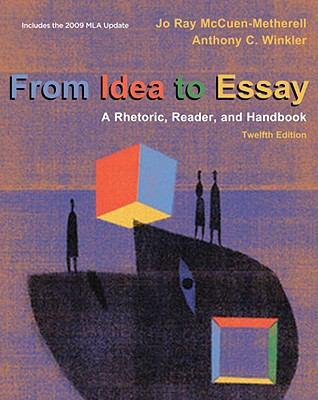 From Idea to Essay: Rhetoric Reader & Handbook 2009 MLA