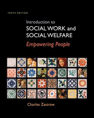 Introduction to Social Work and Social Welfare: Empowering People (Introduction to Social Work / Social Welfare)