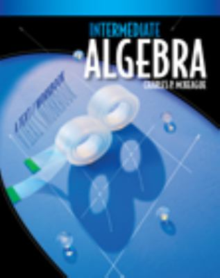 Intermediate Algebra: A Text/Workbook