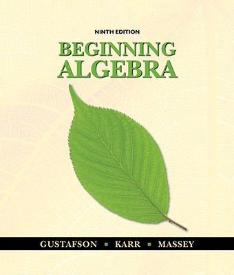 Beginning Algebra (Gustafson/ Karr/ Massey)