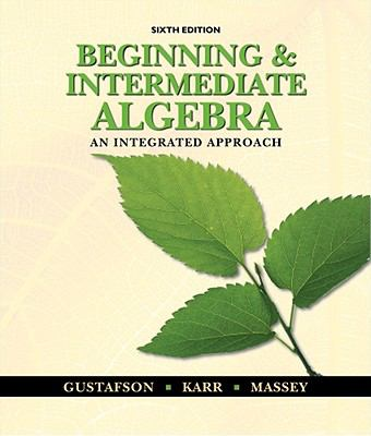 Beginning and Intermediate Algebra: An Integrated Approach (Available 2011 Titles Enhanced Web Assign)