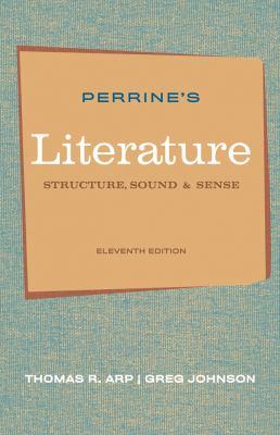 Perrine's Literature: Structure, Sound, and Sense, 11th Edition
