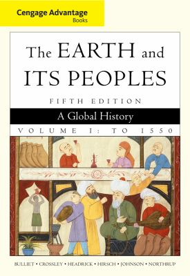 Cengage Advantage Books: The Earth and Its Peoples, Volume 1