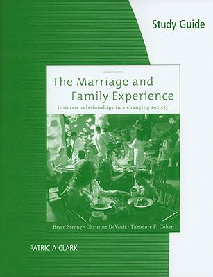 Study Guide for Strong/DeVault/Cohen's The Marriage and Family Experience: Relationships Changing Society