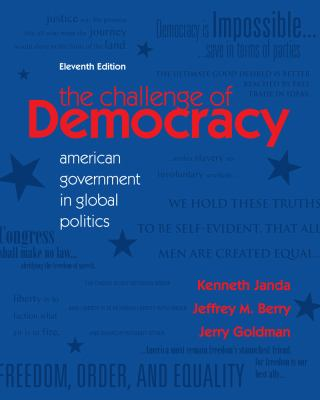 The Challenge of Democracy: American Government in Global Politics (Available Titles Aplia)
