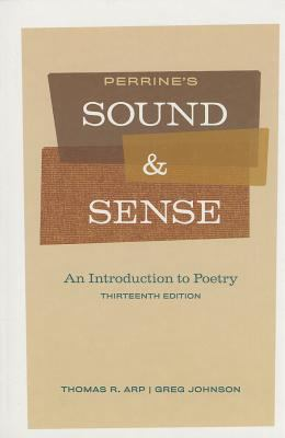 Perrines Sound and Sense: An Introduction to Poetry, 13th Edition