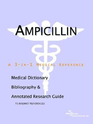 Ampicillin A Medical Dictionary, Bibliography, And Annotated Research Guide To Internet References