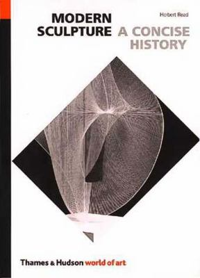 Modern Sculpture A Concise History