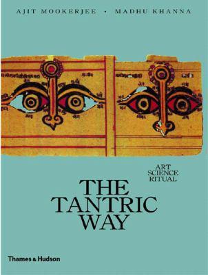 Tantric Way Art, Science, Ritual