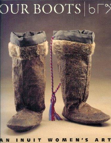 Our Boots: An Inuit Women's Art