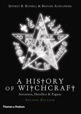 History of Witchcraft Sorcerers, Heretics & Pagans