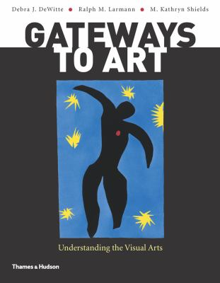 Gateways to Art: Understanding the Visual Arts