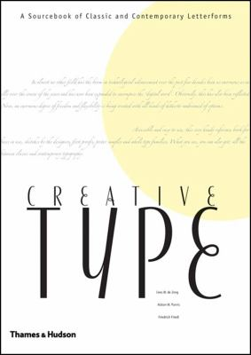 Creative Type A Sourcebook of Classical And Contemporary Letterforms