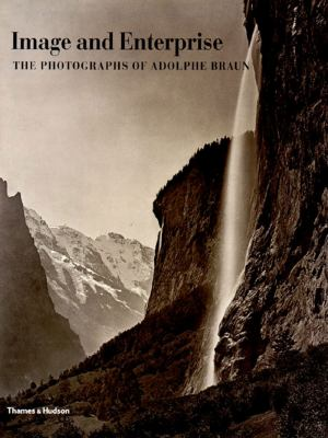 Image and Enterprise: The Photographs of Adolphe Braun