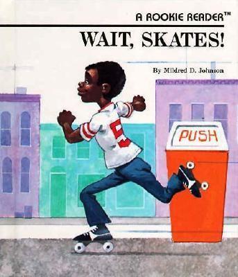 Wait, Skates! - Mildred D. Johnson - Library Binding