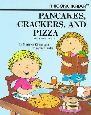Pancakes, Crackers and Pizza A Book About Shapes