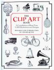 The Clip Art Book : A Complilation of More Than 5,000 Illustrations and Designs