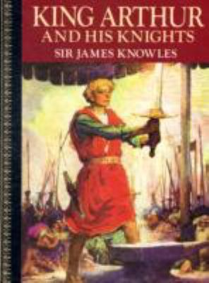King Arthur and His Knights: Childrens Classics