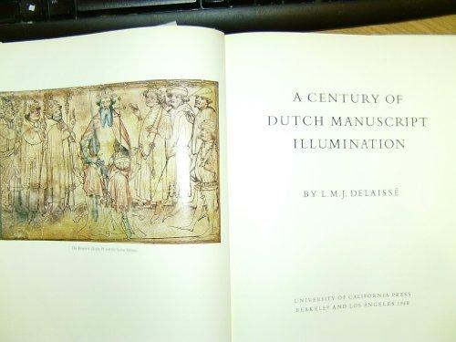A Century of Dutch Manuscript Illumination (California Studies in the History of Art)