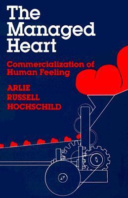 Managed Heart Commercialization of Human Feeling