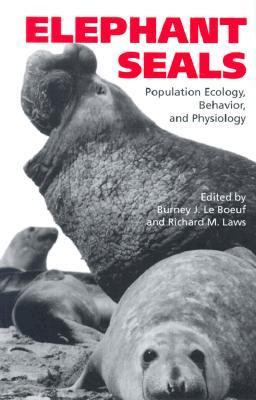 Elephant Seals Population Ecology, Behavior, and Physiology