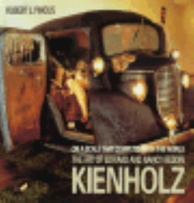 On a Scale That Competes with the World: The Art of Edward and Nancy Reddin Kienholz - Robert L. Pincus