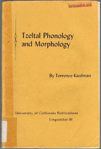 Tzeltal Phonology and Morphology (University of California publications in linguistics, v. 61)