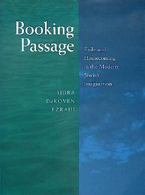 Booking Passage Exile and Homecoming in the Modern Jewish Imagination