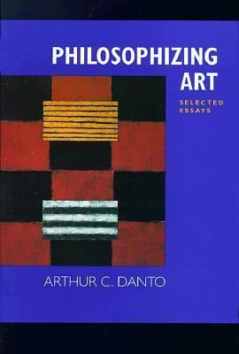 Philosophizing Art Selected Essays