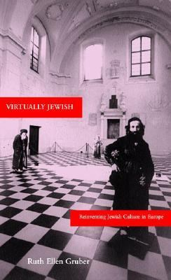 Virtually Jewish Reinventing Jewish Culture in Europe