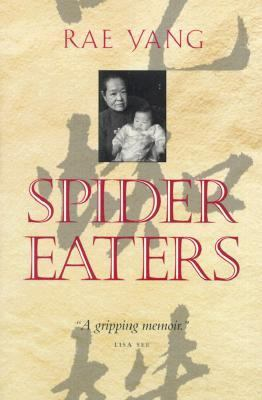 Spider Eaters A Memoir