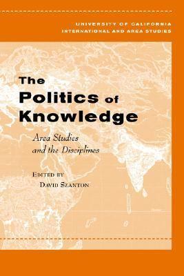 Politics of Knowledge Area Studies and the Disciplines