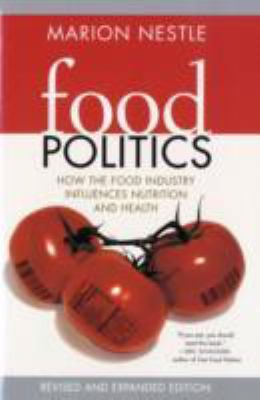 Food Politics How the Food Industry Influences Nutrition and Health
