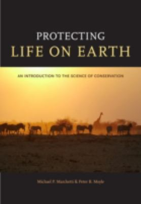 Protecting Life on Earth : An Introduction to the Science of Conservation
